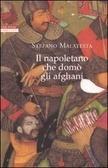 Il napoletano che domò gli afghani  by  Stefano Malatesta