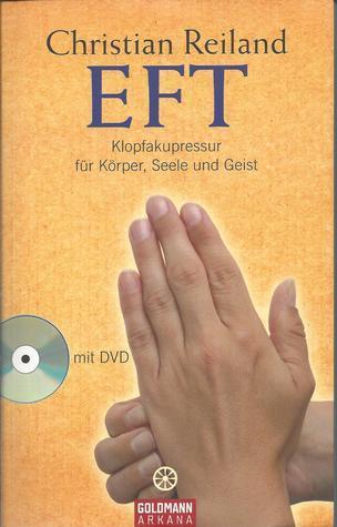 EFT. Klopfakupressur für Körper, Seele und Geist.  by  Christian Reiland