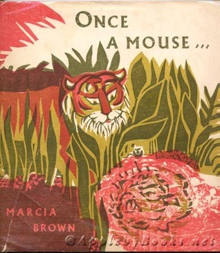 Once a Mouse...  by  Marcia Brown