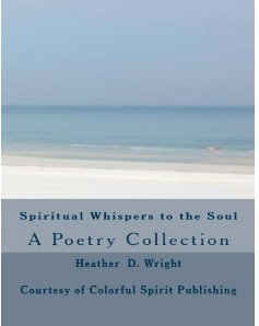 Spiritual Whispers to the Soul Heather D. Wright