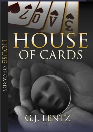 House of Cards G.J. Lentz