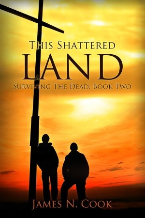 This Shattered Land  (Surviving the Dead, #2)  by  James N. Cook
