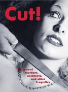 Cut!: Hollywood Murders, Accidents, And Other Tragedies Andrew Brettell