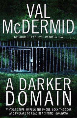 A Darker Domain. Val McDermid Val McDermid