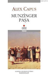 Munzinger Paşa  by  Alex Capus