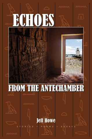 Echoes from the Antechamber  by  Jeff Howe