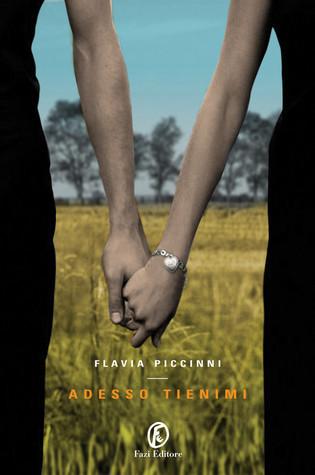 Adesso tienimi Flavia Piccinni