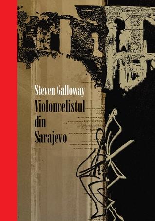 Violoncelistul din Sarajevo Steven Galloway
