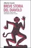 Breve storia del diavolo. Antagonista e angelo ribelle nelle tradizioni di tutto il mondo  by  Alberto Cousté