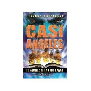 Casi Angeles El Hombre de Las mil caras Leandro Calderone