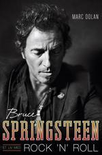 Bruce Springsteen. Et liv med rock n roll Marc Dolan