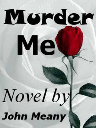 Murder Me  by  John  Meany