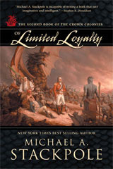 Of Limited Loyalty (Crown Colonies, #2)  by  Michael A. Stackpole