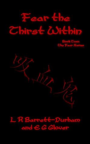 Fear the Thirst Within (Fear Series, #2)  by  L.R. Barrett-Durham