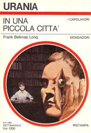 In una piccola città  by  Frank Belknap Long