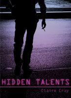 Hidden Talents (Hidden Talents, #1) Claire Cray