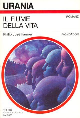 Il fiume della vita Philip José Farmer