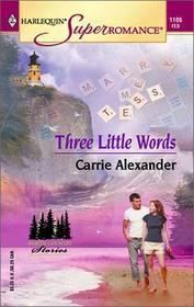 Three Little Words Carrie Alexander