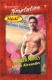 Smooth Moves (Harlequin Temptation Heat, No 839)  by  Carrie Alexander
