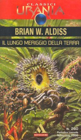 Il lungo meriggio della Terra Brian W. Aldiss