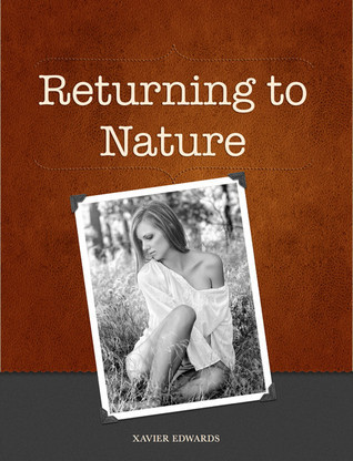 Returning to Nature  by  Xavier Edwards