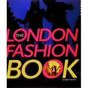 The London Fashion Book Andrew Tucker