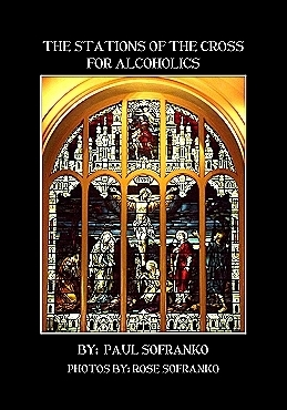 The Recovery Rosary: Reflections for Alcoholics and Addicts Paul Sofranko