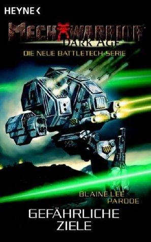 Gefährliche Ziele (MechWarrior: Dark Age, #14) Blaine Lee Pardoe