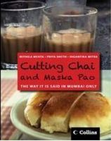 Cutting Chai And Maska Pao : The Way It Is Said In Mumbai Only Digantika Mitra