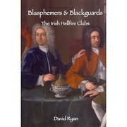 blasphemers and blackguards  by  David Ryan