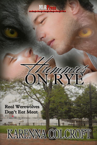 Hummus On Rye (Real Werewolves Dont Eat Meat #3)  by  Karenna Colcroft