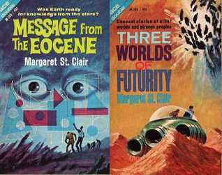 Message from the Eocene / Three Worlds of Futurity  by  Margaret St. Clair