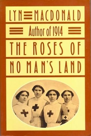 The Roses of No-Mans Land Lyn Macdonald
