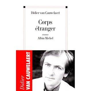 Corps étranger Didier van Cauwelaert