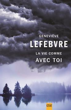 La vie comme avec toi  by  Geneviève Lefebvre