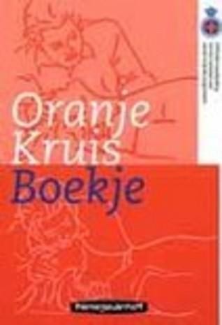Oranje Kruis boekje : officiële handleiding tot het verlenen van eerste hulp bij ongelukken.  by  M. Oijen