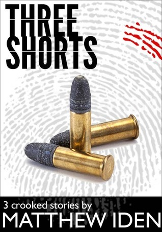 Three Shorts Matthew Iden
