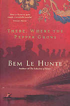 There, Where The Pepper Grows  by  Bem Le Hunte