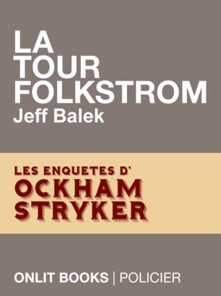 La Tour Folkstrom (Livre numérique Ockham Stryker, #1)  by  Jeff Balek