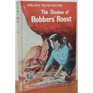 The Shadow of Robbers Roost  by  Helen Rushmore