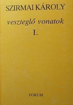 Veszteglő vonatok I.  by  Károly Szirmai