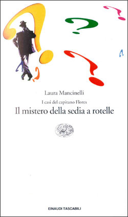 Il mistero della sedia a rotelle: I casi del capitano Flores  by  Laura Mancinelli