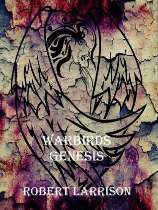 Warbirds Genesis (Warbirds #2) Robert Larrison