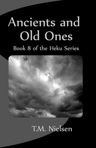 Ancients and Old Ones (Heku, #8)  by  T.M. Nielsen