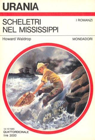 Scheletri nel Mississippi Howard Waldrop
