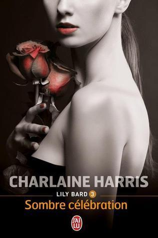 Sombre célébration (Lily Bard, #3)  by  Charlaine Harris