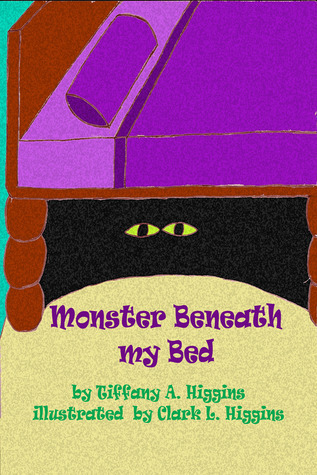 Monster Beneath my Bed Tiffany A. Higgins