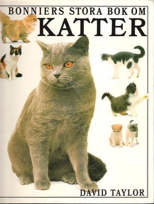 Bonniers stora bok om Katter  by  David Taylor