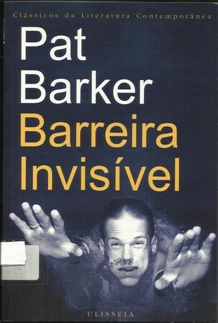 Barreira Invisível  by  Pat Barker
