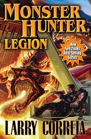 Monster Hunter Legion (MHI, #4) Larry Correia